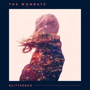 The_Wombats_Glitterbug