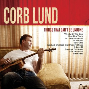 corb-lund-things-cant-be-undone-8221