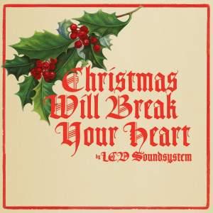 Christmas Will Break Your Heart - Single