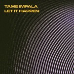 tame-impala_let-it-happen