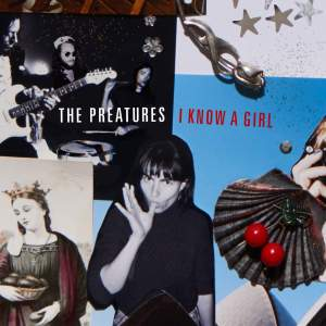 Preatures - I Know a Girl - Single
