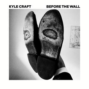 Kyle Craft Before the Wall - Single