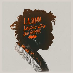 LA Salami Dancing with Bad Grammar