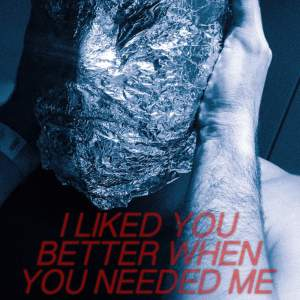 WHITE I Liked You Better When You Needed Me - Single
