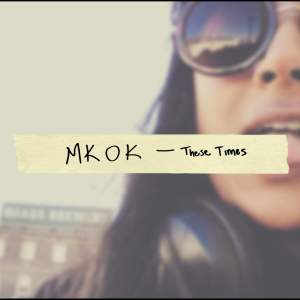 MK OK These Times - Single