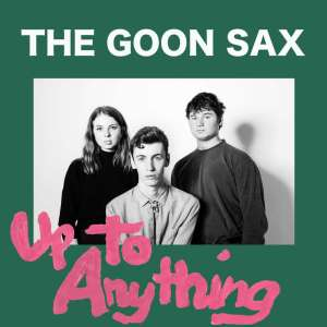 goon-sax-up-to-anything